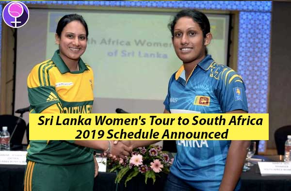 Sri Lanka Women's Tour to South Africa 2019 Schedule Announced