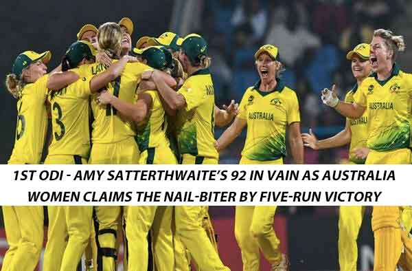 1st ODI - Amy Satterthwaite's 92 in vain as Australia women claims the nail-biter by five-run victory
